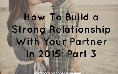 "How to Build A Strong Relationship With Your Partner in 2015 – Pt. 3 ""Triggers"""