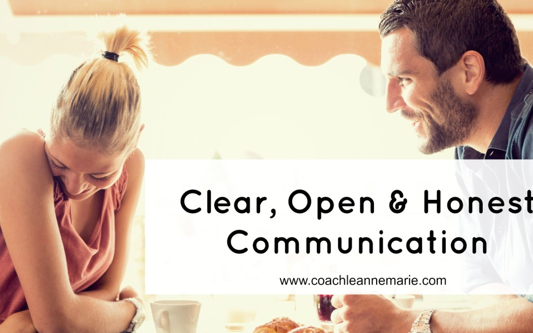 Clear, Open & Honest Communication